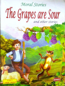 Moral stories: The grapes are sour and other stories