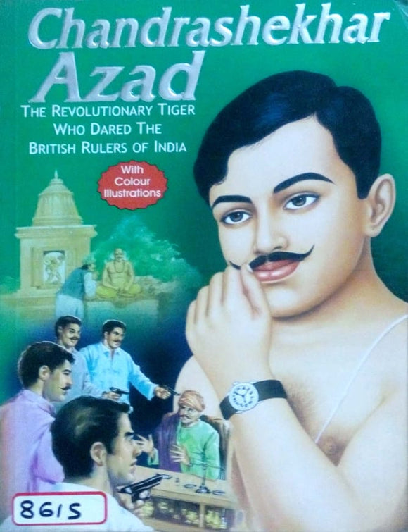 Chandrashekhar Azad: The revolutionary tiger who dared the british of India
