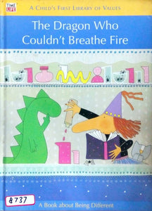A child's first library of values: The Dragon who couldn't breather fire