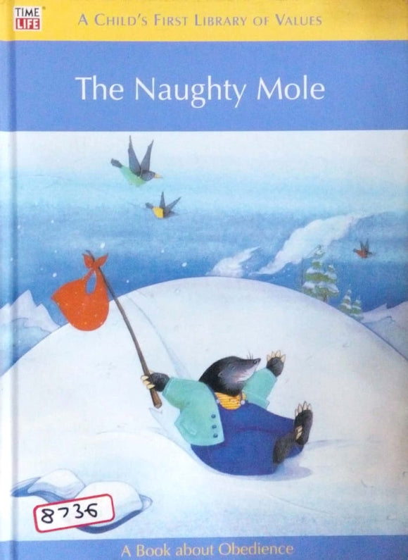 A child's first library of values: The naughty mole