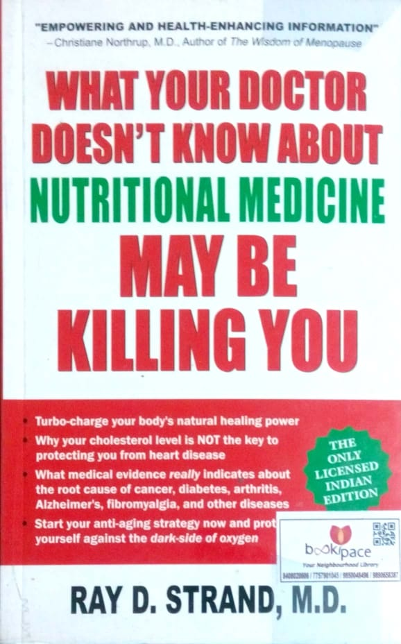 What your doctor doesn't know about nutritional medicine may be killing you by Ray Strand