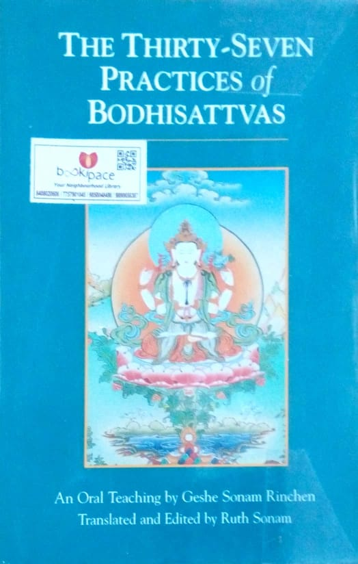 The thirty - seven practices of bodhisattvas by Ruth Sonam