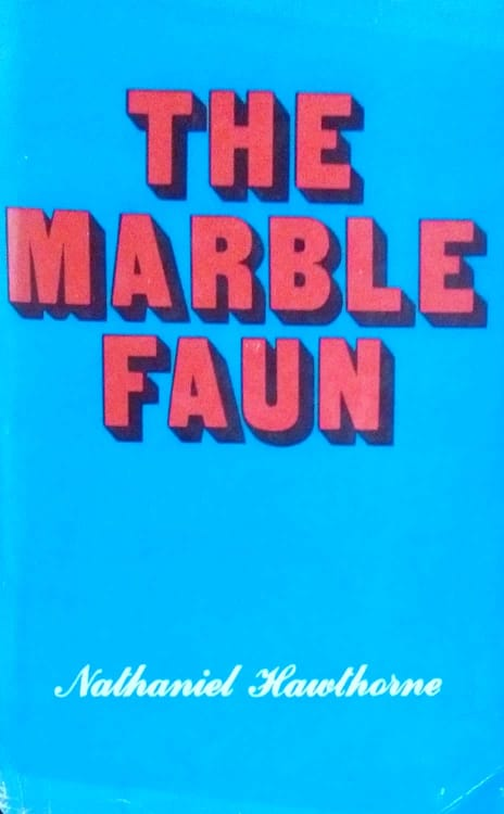 The marble faun by Nathaniel Hawtborne