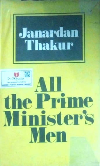 All the prime minister's men by Janardan Thakur