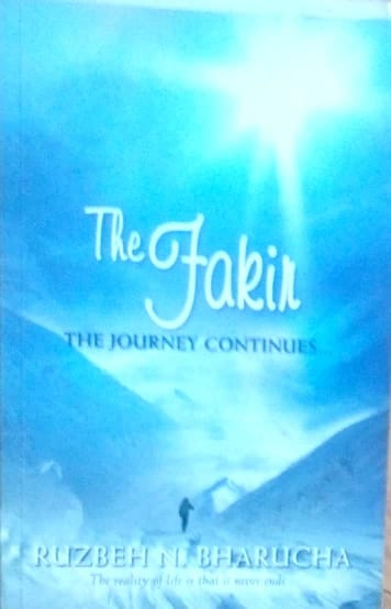 The fakir: The journey continues... by Ruzbeh N. Bharucha