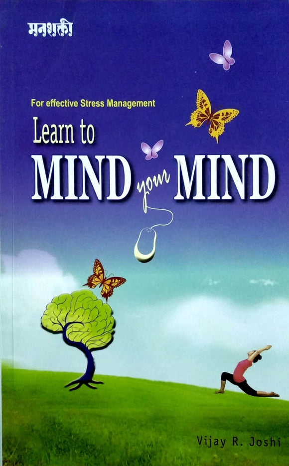 Learn to mind your mind by Vijay Joshi