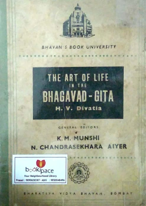The art of life in the Bhagavad Gita by H.V.Divatia