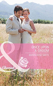 Once Upon A Groom by Karen Rose Smith