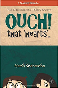 Ouch That Hearts By Harsh Snehanshu