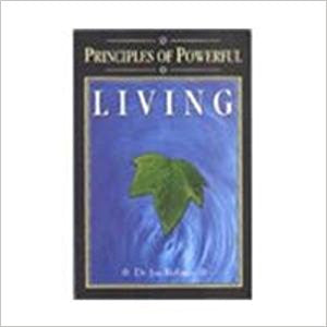 Principles Of Powerful Living by Dr. Joe Rubino