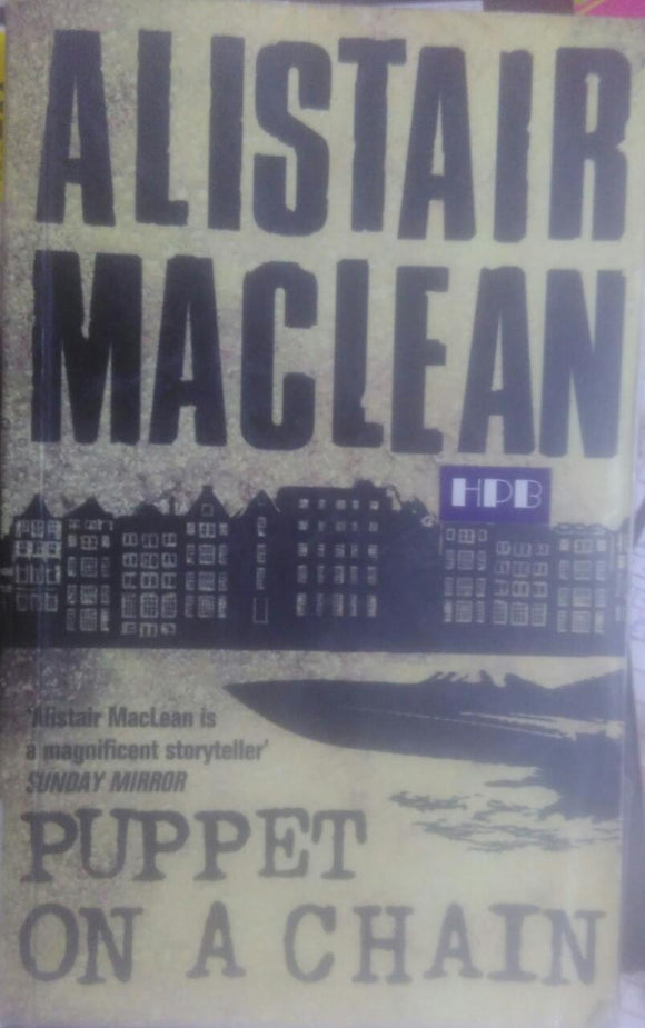 Puppet On A Chain, By Alistair Maclean