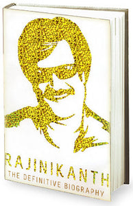 Rajinikanth The Definitive Biography