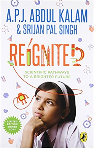 Reignited: Scientific Pathways to a Brighter Future by A.P.J. Abdul Kalam