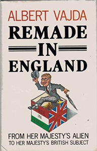Remade In England by Albert Vajda