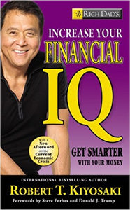 Rich Dad's Increase Your Financial IQ by Robert T. Kiyosaki