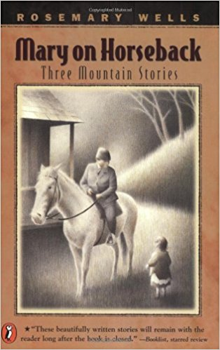 Mary On Horseback: Three Mountain Stories by Rosemary Wells