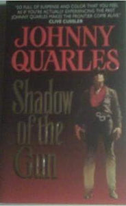 Shadow of the Gun by Johnny Quarles