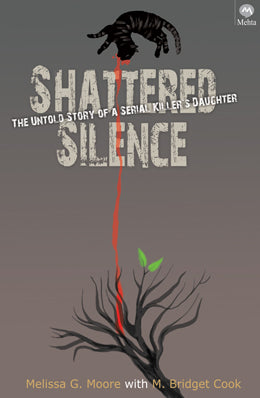 Shattered Silence by Melissa G. Moore With M. Bridget Cook