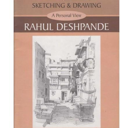 Sketching And Drawing by Rahul Deshpande