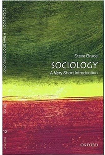Sociology: A Very Short Introduction (Very Short Introductions) By Steve Bruce