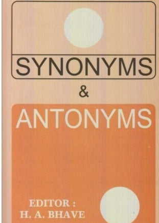 Synonyms And Antonyms by H. A. Bhave