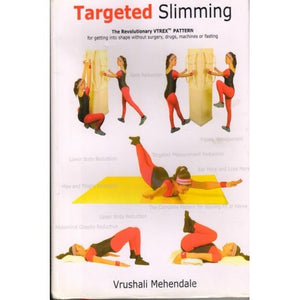 Targeted slimming(टारगेटेड स्लिमींग) by Vrushali Mehendale