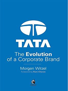 Tata: Evolution of a Corporate Brand By Morgen Witzel