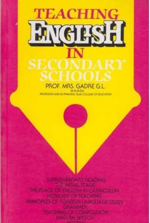 Teaching In English In Secondary Schools by G L Gadre