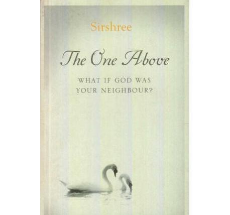 The One Above What If God Was Your Neighbour ? by Sirshree