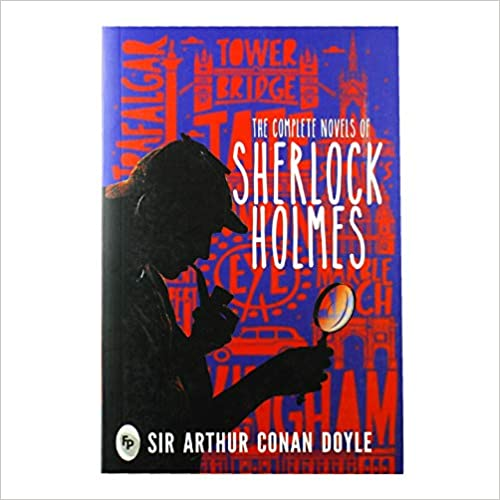The Complete Novels of Sherlock Holmes by Arthur Conan Doyle