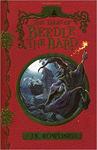 The Tales of Beedle the Bard by J K Rowling