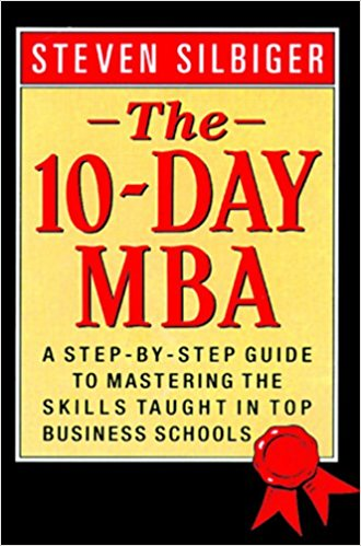 The 10 Day MBA by Steven Silbiger