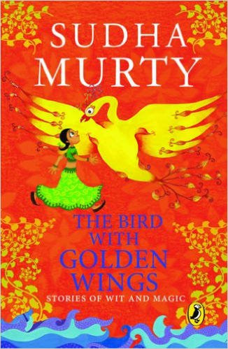 The Bird with Golden Wings: Stories of Wit and Magic by Sudha Murthy