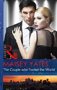The Couple Who Fooled THe World by Maisey Yates