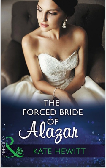 The Forced Bride Of Alazar (Mills & Boon Modern) by Kate Hewitt