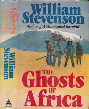 The Ghosts Of Africa by William Stevenson