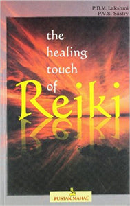 The Healing Touch of Reiki by P.B.V. Lakshmi and P.V.S. Sastry