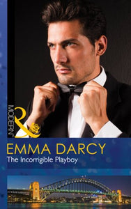 The Incorrigible Playboy by Emma Darcy