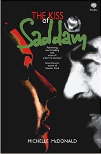 The Kiss Of Saddam by Michelle McDonald