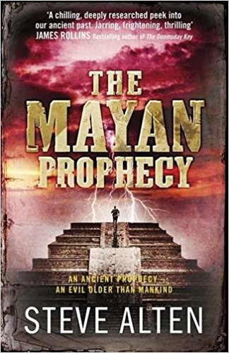 The Mayan Prophecy by Steve Alten