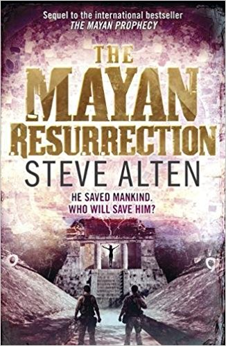 The Mayan Resurrection by Steve Alten