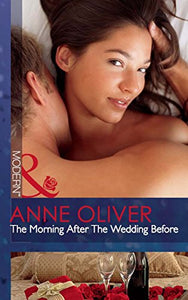 The Morning After The Wedding Before by Anne Oliver