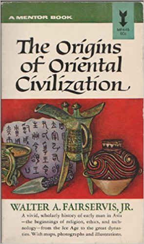 The Origins Of Oriental Civilization by Walter A. Fairservis