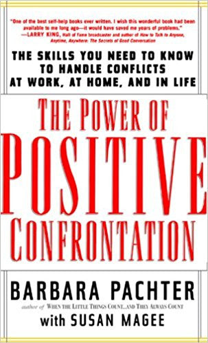The Power Of Positive Confrontation by Barbara Pachter