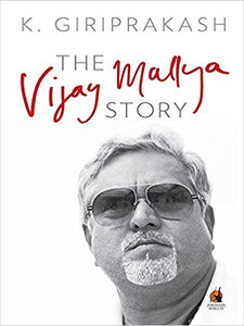 The Vijay Mallya Story by K. Giriprakash