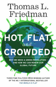 Hot Flat Crowded by Thomas L. Friedman