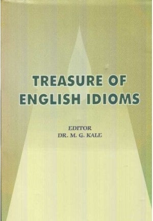 Treasure Of English Idioms by M. G. Kale