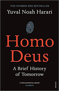 Homo Deus: A Brief History of Tomorrow -Yuval Noah Harari
