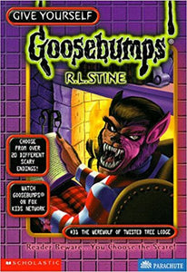 The Werewolf of the Twisted Tree Lodge (Give Yourself Goosebumps - 31) by R L Stine