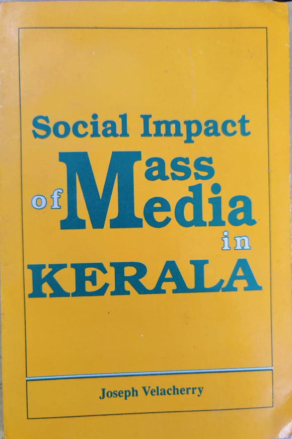 Social impact of mass media in kerala by Joseph Velacherry